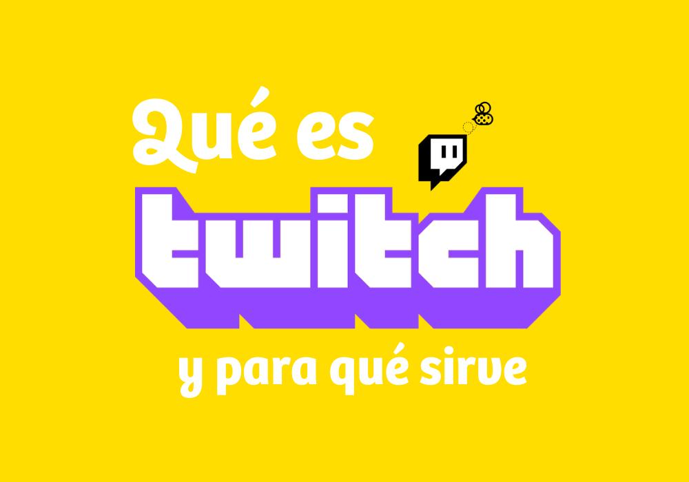 Qué es Twitch y para qué sirve esta plataforma de streaming