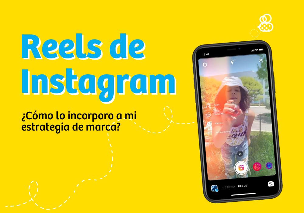 Qué es Reels y cómo utilizarlo en tu estrategia de marca en Instagram