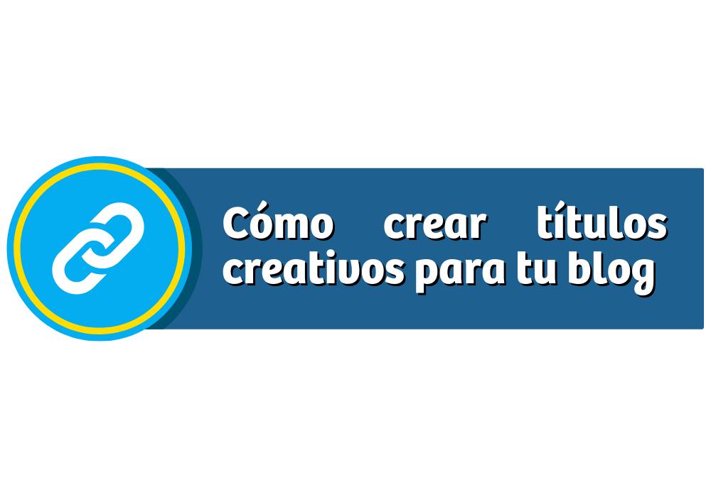 Crear títulos creativos blog